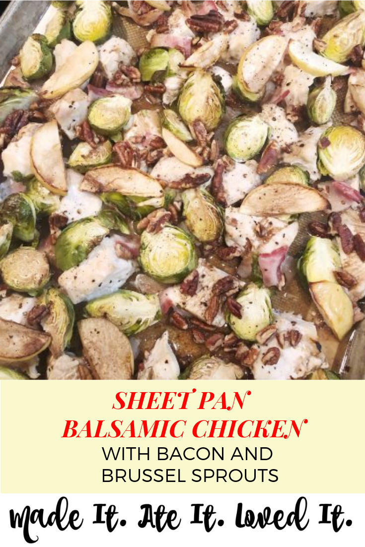 Sheet Pan Balsamic Chicken with Bacon and Brussel Sprouts #madeitateitlovedit #sheetpanrecipe #balsamicchicken #deliciousmaindishes #quickmeals #healthyrecipes