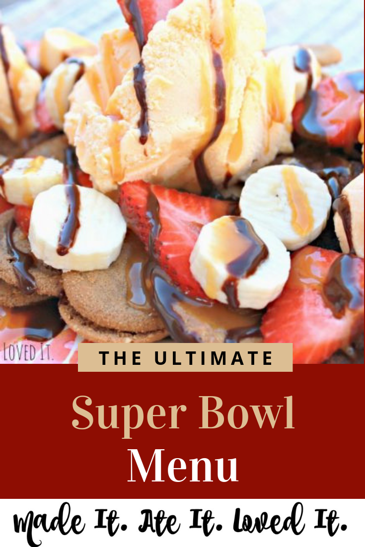 The Ultimate Super Bowl Menu Made It Ate It Loved It